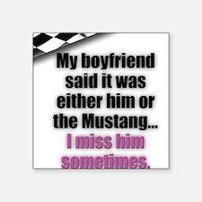Sometimes I Miss My Boyfriend Square Sticker