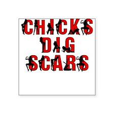 Chicks Dig Scars Square Sticker