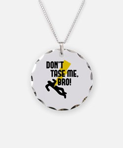 Don't Tase Me Bro! Necklace