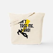 Don't Tase Me Bro! Tote Bag