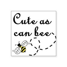 Cute as can Bee Square Sticker