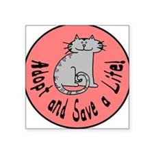 Adopt and Save a Life! Cat Square Sticker