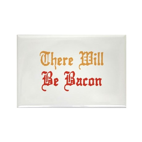 There Will Be Bacon Rectangle Magnet (10 pack)