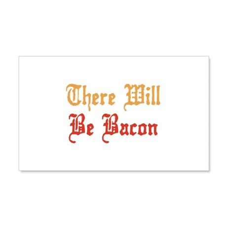 There Will Be Bacon 22x14 Wall Peel