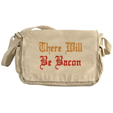 There Will Be Bacon Messenger Bag
