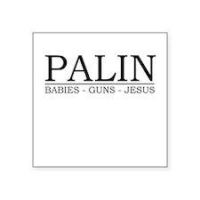 Babies, guns, Jesus Square Sticker