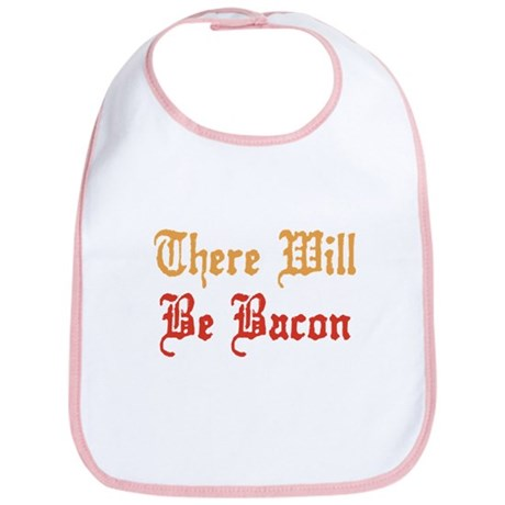 There Will Be Bacon Bib