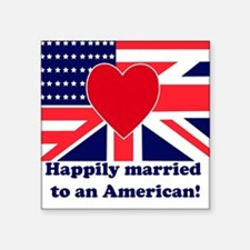Married to an American Square Sticker