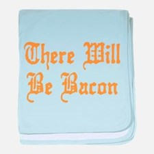 There Will Be Bacon baby blanket