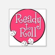 Ready to Roll Square Sticker