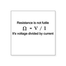 Resistance is NOT futile Square Sticker
