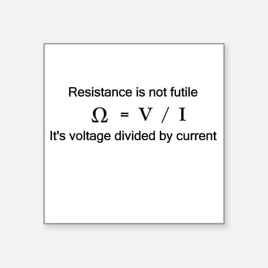 Resistance is NOT futile Square Sticker