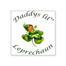 Daddys Lil' Leprechaun Square Sticker