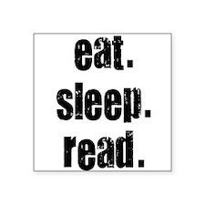 Eat Sleep Read Square Sticker
