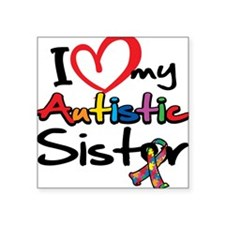 I Love My Autistic Sister Square Sticker