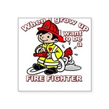 When I grow up Firefighter Square Sticker