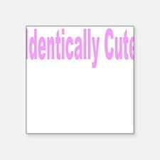 Identically Cute Twin Girls Square Sticker
