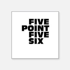 Five Point Five Six Square Sticker