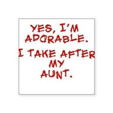 adorable like my aunt Square Sticker