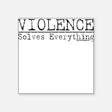 Violence - 3 Square Sticker