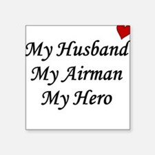 My Husband, My Airman, My Hero Square Sticker