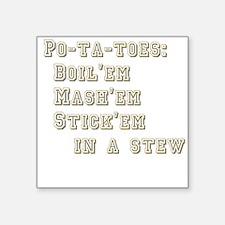 Po-ta-toes Square Sticker