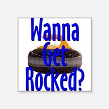 Wanna Get Rocked?