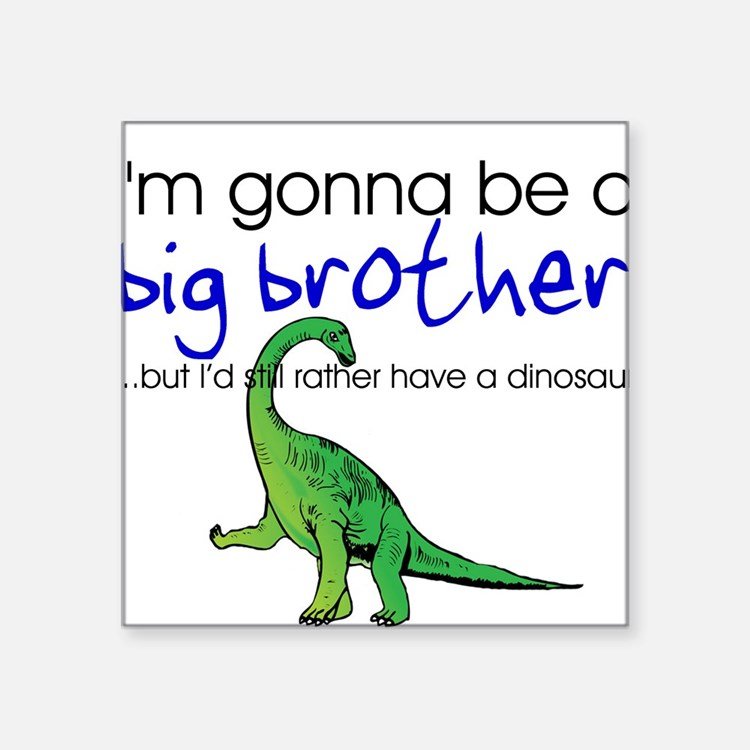 Gonna be big brother (dinosaur) Square Sticker