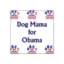 Dog Mama For Obama Square Sticker