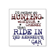 Hunting with Cheney - Square Sticker