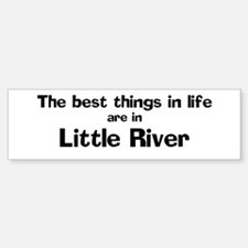 Little River: Best Things Bumper Bumper Bumper Sticker
