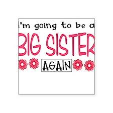 Big Sister Again Square Sticker