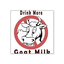 Drink More Goat Milk Square Sticker