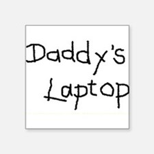 DADDY'S LAPTOP - Square Sticker