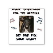 Black Greyhounds Fill the Kennels Square Sticker