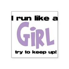 I run like a girl try to kee Square Sticker