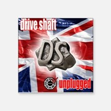 Drive Shaft Unplugged Square Sticker