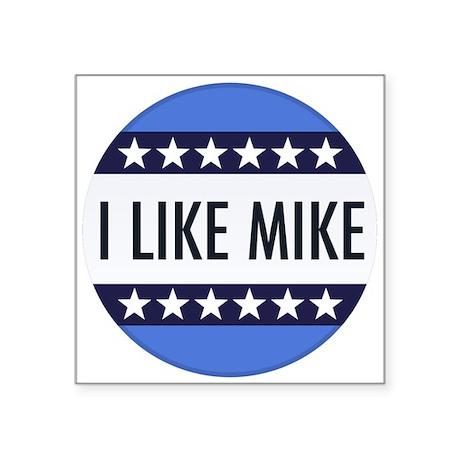 I Like Mike! Square Sticker