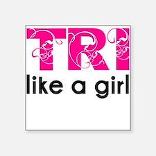 Tri like a girl Square Sticker