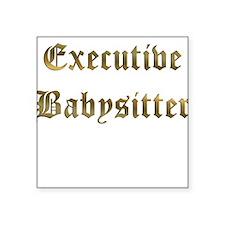 Executive Babysitter Square Sticker