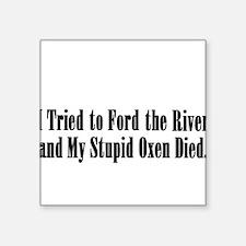 Stupid Oxen Square Sticker