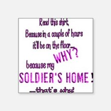 My Soldiers home Square Sticker