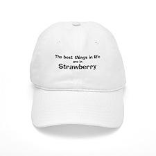 Strawberry: Best Things Baseball Cap