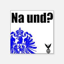 Na und? Square Sticker