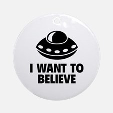 I Want To Believe Ornament (Round)