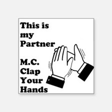 M.C. Clap Your Hands Square Sticker