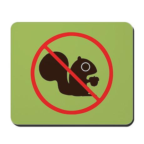 No Squirrels Mousepad