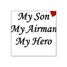 My Son, My Airman, My Hero Square Sticker