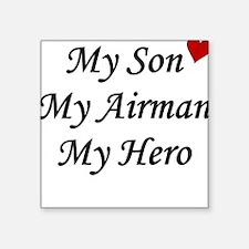 My Son, My Airman, My Hero Square Sticker