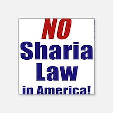 NO Sharia Law in America Square Sticker